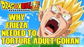 Dragon Ball Super: Why Frieza Needed To Torture Gohan + No Blood? Thoughts On Defending Gohan