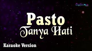 Pasto - Tanya Hati (Karaoke Version)