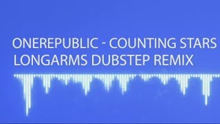 OneRepublic - Counting Stars (Longarms Dubstep Remix) + Free Download