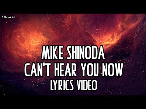 Mike Shinoda - Can't Hear You Now (Lyrics Video) Mp3