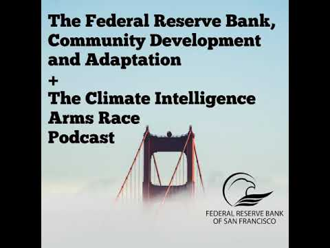 The Federal Reserve Bank, Community Development and Climate Adaptation + The Climate...