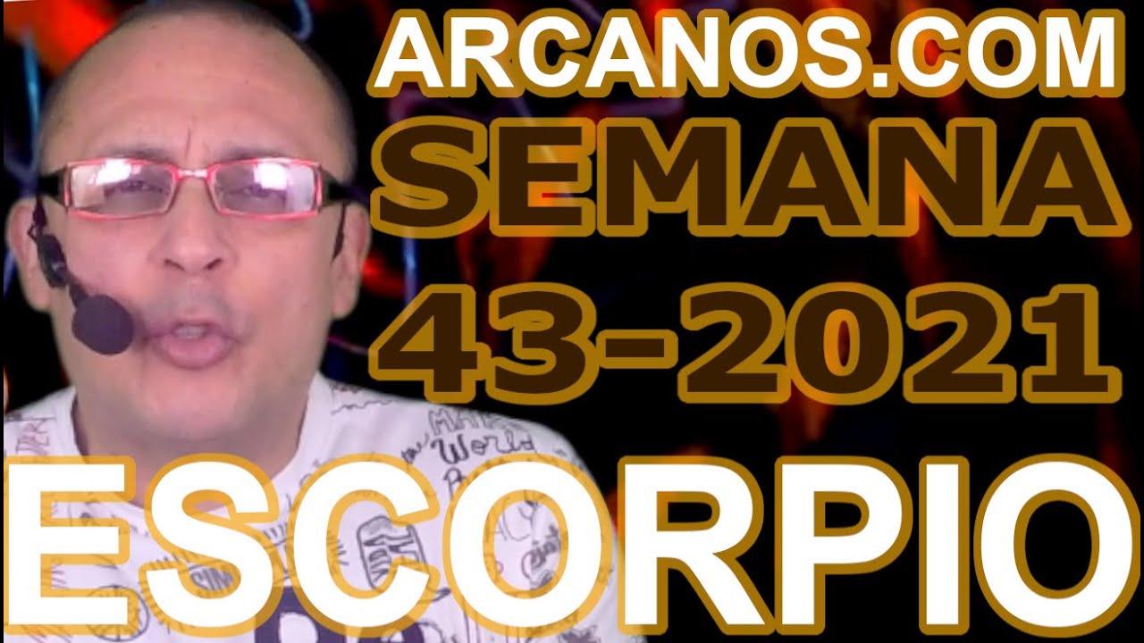 ESCORPIO - Horóscopo ARCANOS.COM 17 al 23 de octubre de 2021 - Semana 43
