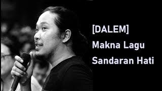 Sabrang Mowo Damar Panuluh   Makna lagu sandaran hati