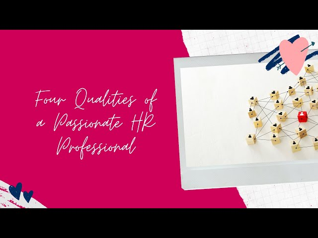 Four Qualities of a Passionate HR Professional
