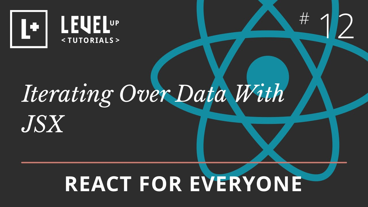 React For Everyone #12 - Iterating Over Data With JSX