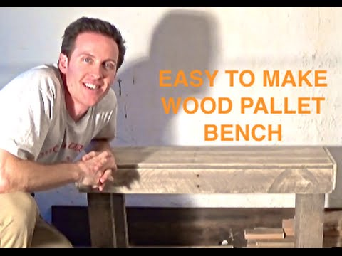 HOW TO MAKE A BENCH FROM RECLAIMED PALLET WOOD  PALLET