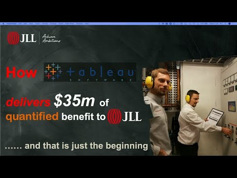 How Tableau Delivers $35m Of Quantified Benefit To JLL. And That Is Just The Beginning