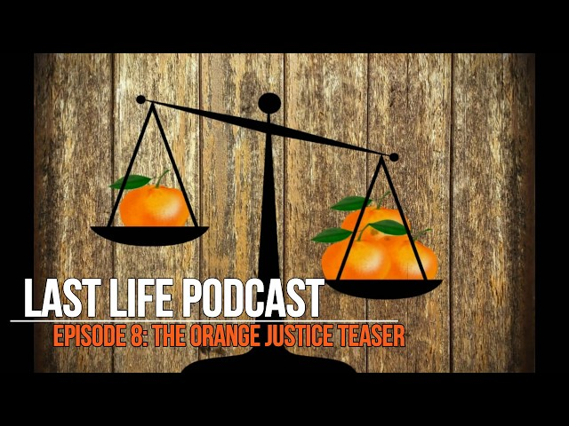 Last Life Podcast Episode 8 Teaser!!