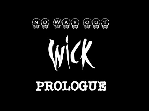 """Wick - Prologue """"No Way Out"""" - Scary!"""