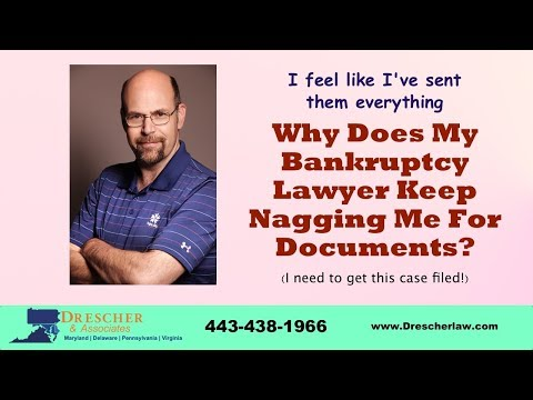 Why Does My Bankruptcy Lawyer Keep Nagging Me For Documents?