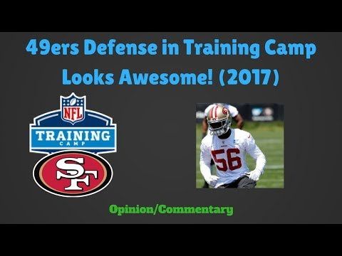49ers Defense in Training Camp Looks Awesome! (2017)