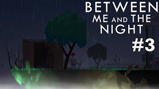 Between Me and The Night Gameplay Part #3
