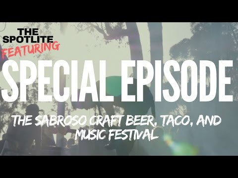 (SPECIAL EPISODE) The Spotlite: The Sabroso Craft Beer, Taco, and Music Festival