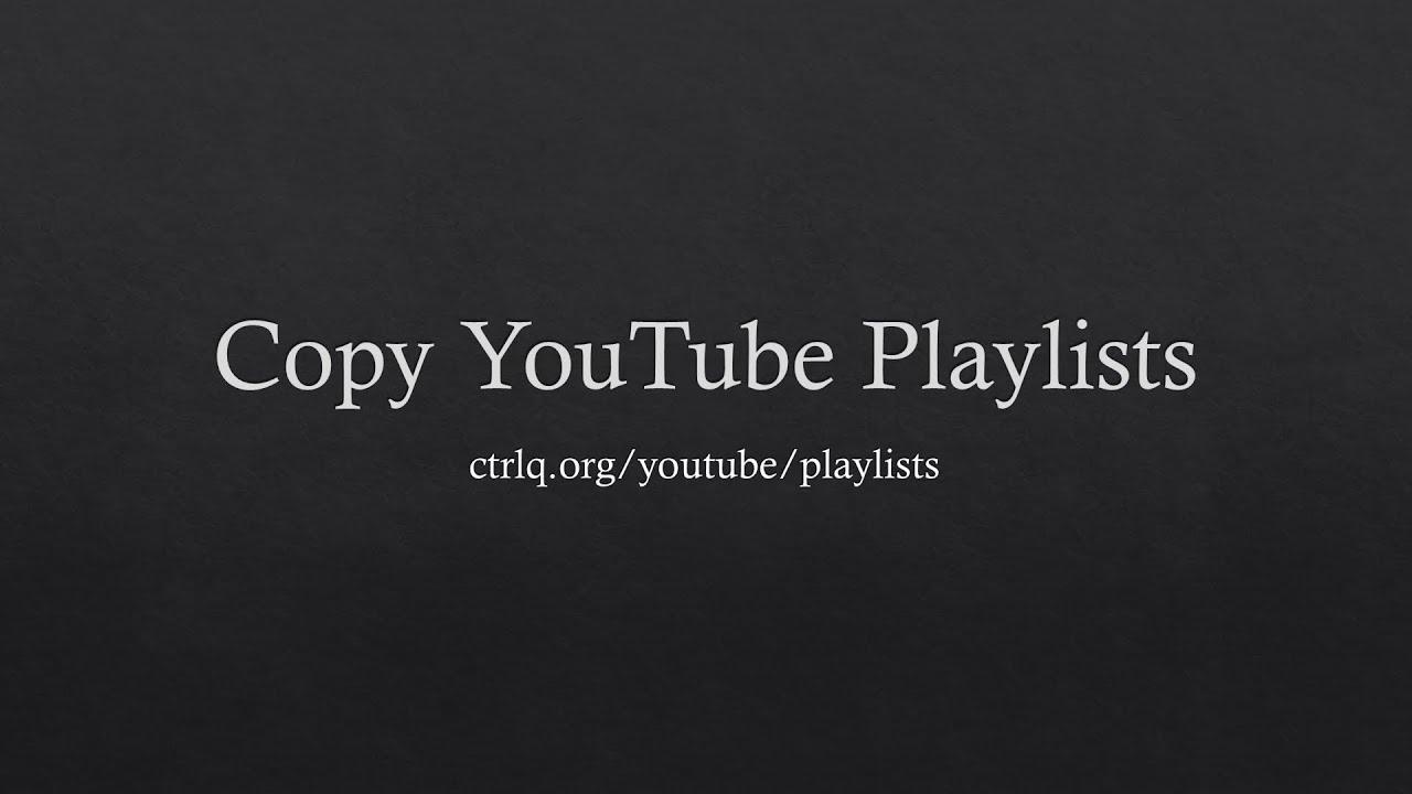 How to Copy YouTube Playlists