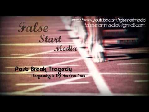 Post Break Tragedy - Forgetting Is The Hardest Part