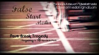 Watch Post Break Tragedy Forgetting Is The Hardest Part video