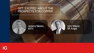 Getting 'excited' about the prospects for copper with John Meyer