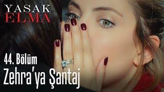 Zehra'ya şantaj - Yasak Elma 44. Bölüm