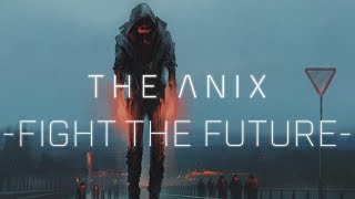 Baixar The Anix - Fight The Future
