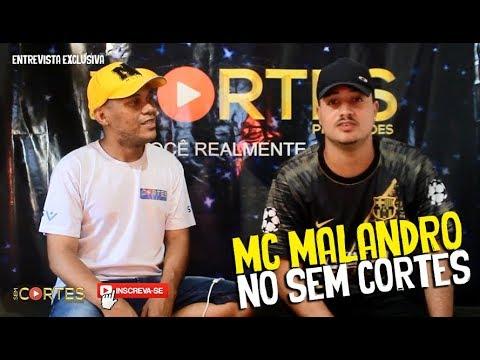 MC MALANDRO NO SEM CORTES [+13]