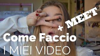 Come Faccio I Miei Video + Meet || Ehi Leus