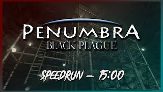 Penumbra: Black Plague :: Any% Speedrun - 15:00