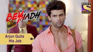 Your Favorite Character   Arjun Quits His Job   Beyhadh
