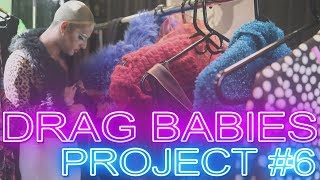 DRAG BABIES: Project #6