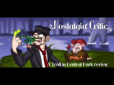 A Troll in Central Park - Nostalgia Critic