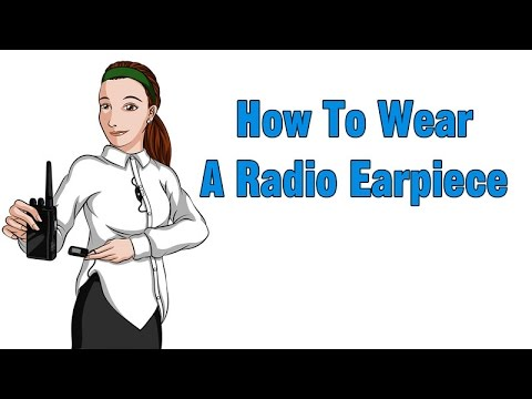 How to Wear a Radio Earpiece