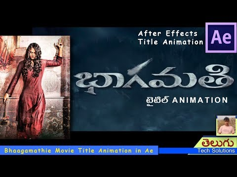 Bhaagamathie Telugu Movie -Title Animation in After Effects - Tutorial!!!