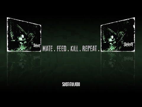 Slipknot - Mate.Feed.Kill.Repeat. (subtitulado)