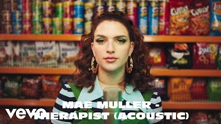 Mae Muller - Therapist (Acoustic)