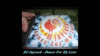 DJ Jaycock - Dance For My Love (Joker Mix)