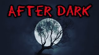 AFTER DARK #12 LIVE SCARY GHOST STORIES TOLD IN THE DARK