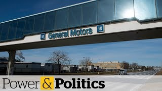 GM executive defends Oshawa plant closure | Power & Politics