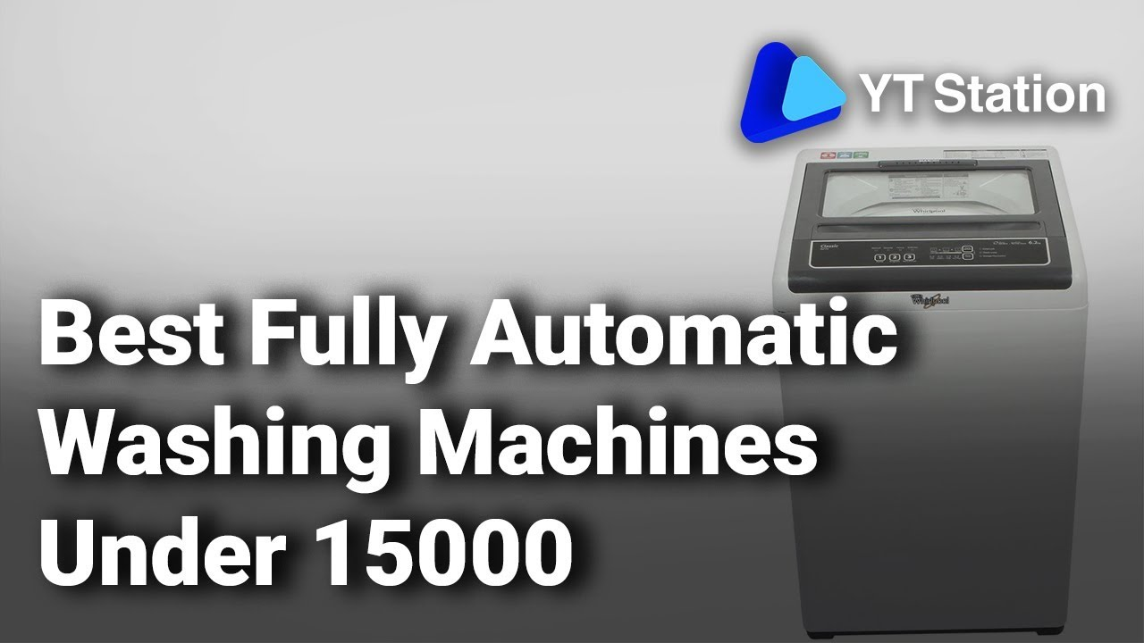 Best Fully Automatic Washing Machines Under 15000 in India ...