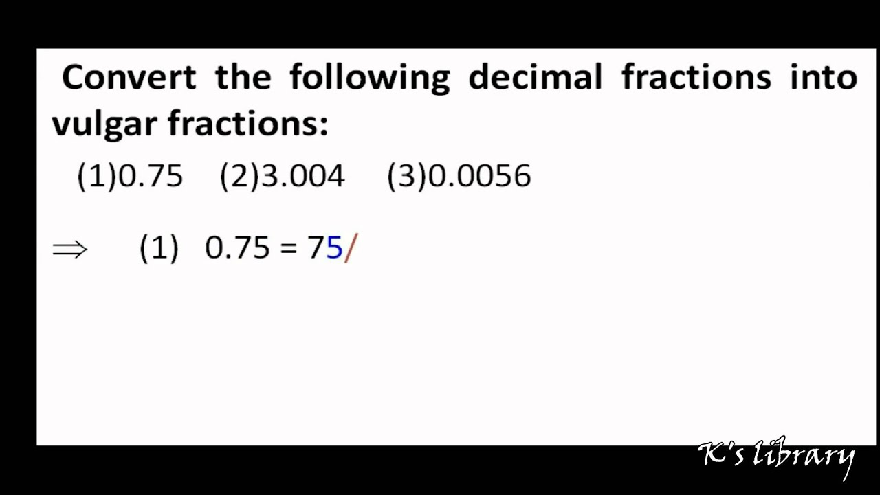 Convert Decimal To Vulgar Fraction Youtube