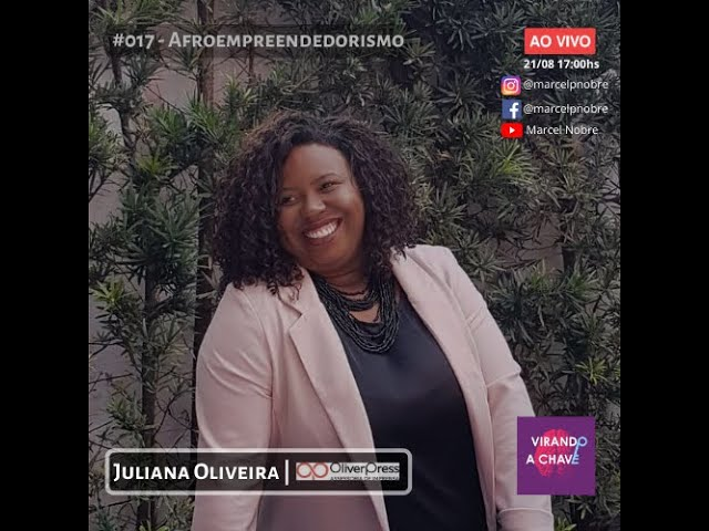 #017 Podcast Virando a Chave   Juliana Oliveira | Afroempreendedorismo