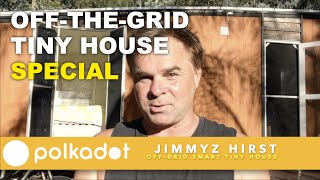Off-the-grid Tiny House Special • Polkadot Video Tour
