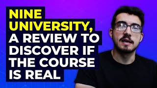 Exclusive - Nine University, a review to discover if the course is real