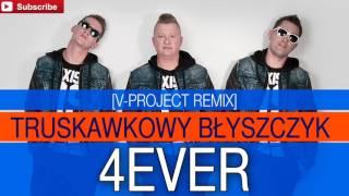 4Ever - Truskawkowy błyszczyk [V-Project Remix] (Audio)