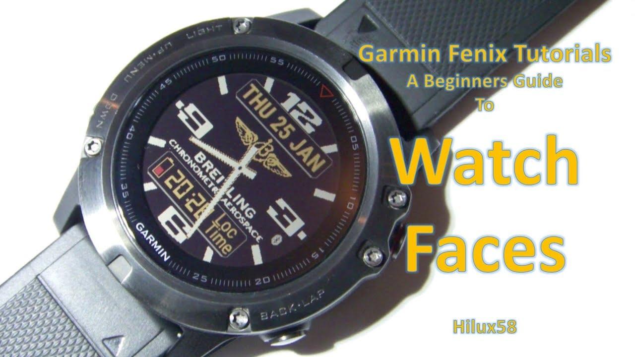 Garmin Fenix Beginners Guide To Watch Faces