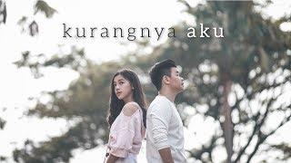Download WILLY ANGGAWINATA - Kurangnya Aku ( Official MV & Lyric Video)