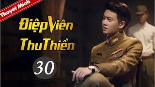 Phim Kháng Nhật Thuyết Minh Mới Siêu Hay 2020 | Điệp Viên Thu Thiền - Tập 30