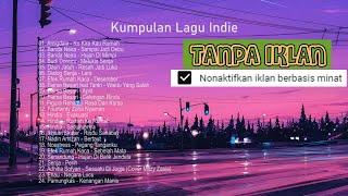 TANPA IKLAN - Kumpulan Musik indie terpopuler terbaru 2021