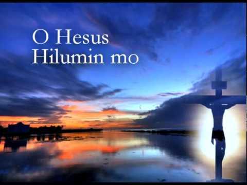 O Hesus Hilumin Mo - A Reflection