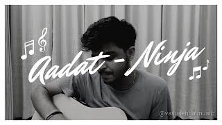 Aadat - Ninja (Unplugged cover)