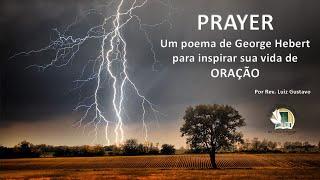 PRAYER (oração I) George Hebert