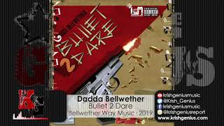 Dadda Bellwether - Bullet 2 Dare (Official Audio 2019)